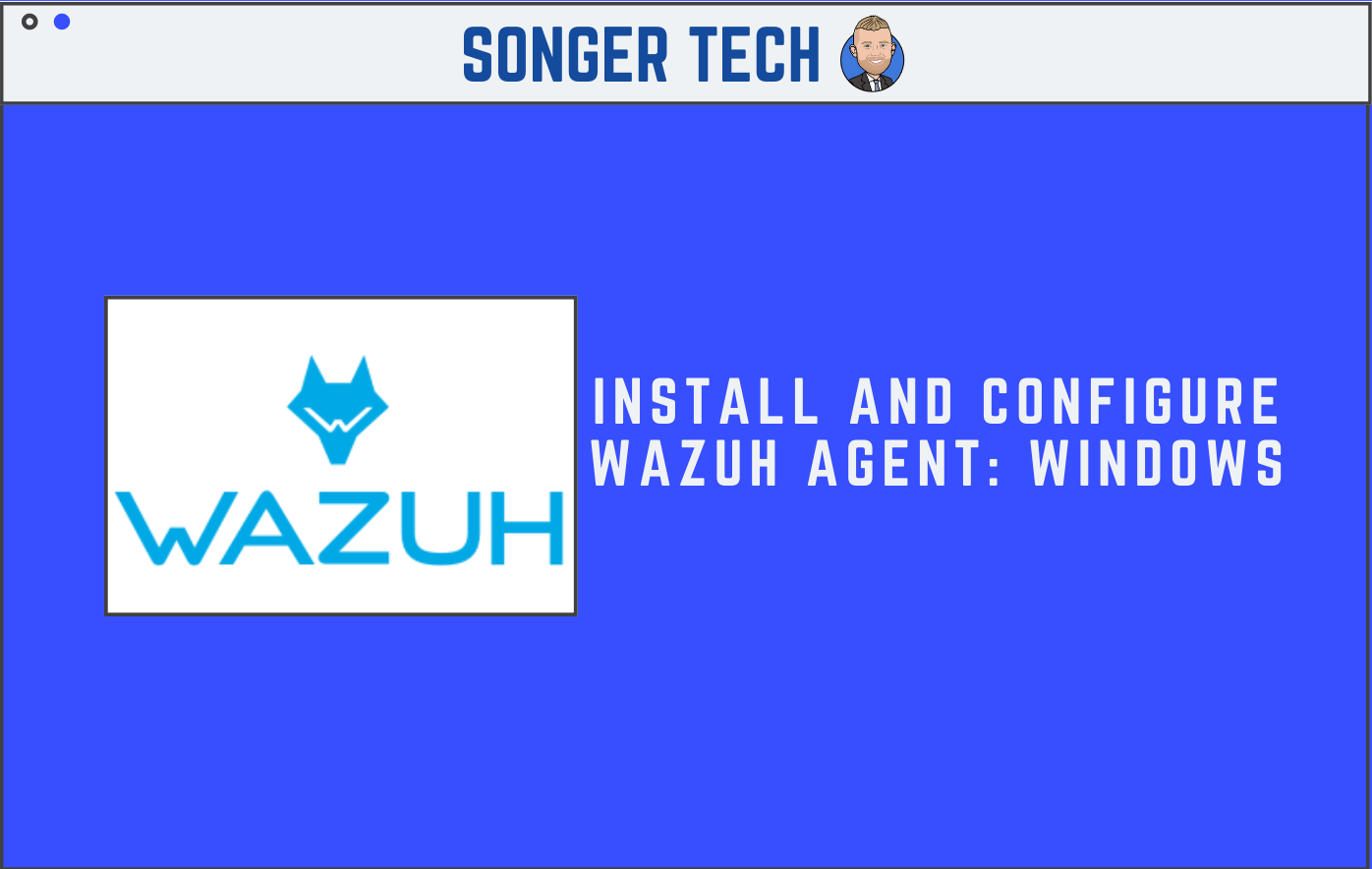 Install and Configure Wazuh Agent: Windows