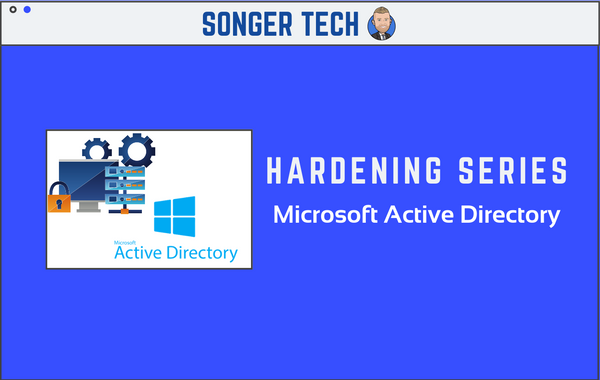 Hardening Series: Microsoft Active Directory