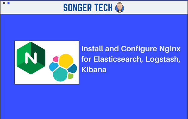Install and Configure Nginx for Elasticsearch, Logstash, Kibana